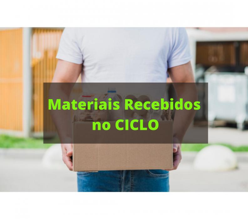 Quais materiais recicláveis são recebidos no Ciclo?
